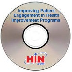 Improving Patient Engagement in Telephonic and Online Health Improvement Programs for Lasting Behavior Change, a February 18th webinar on CD-ROM