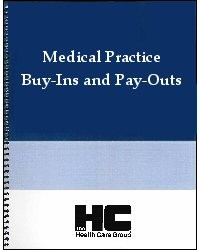 Medical Practice Buy-Ins and Pay-Outs