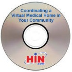 Coordinating a Virtual Medical Home in Your Community: Lessons from the Iowa Collaborative Safety Net Provider Network, a 45-minute webinar on September 23, 2010. Archive Version