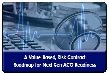 Next Generation ACO: An Organizational Readiness Assessment, a 60-minute webinar on April 5, 2016, now available for replay