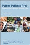 Putting Patients First: Best Practices in Patient-Centered Care, 2nd Edition