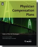 Physician Compensation Plans: State-of-the-Art Strategies