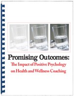 Promising Outcomes: The Impact of Positive Psychology on Health and Wellness Coaching