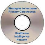 Strategies to Increase Primary Care Access, Use and Coordination, an Audio Conference on CD-ROM
