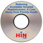 Reducing Avoidable Hospital Readmissions: A Case Study from Priority Health, a 45-minute webinar on November 18, 2009, Archive Version