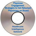 Physician Engagement: Tools and Strategies to Get Reluctant Physicians on Board