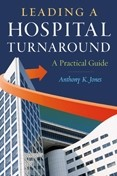 Leading a Hospital Turnaround: A Practical Guide