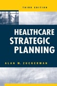 Healthcare Strategic Planning, Third Edition